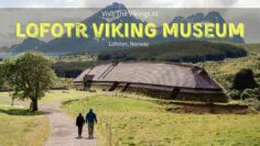 A Complete Guide To Lofotr (Lofoten's Viking Museum) – Ready For The Vikings?