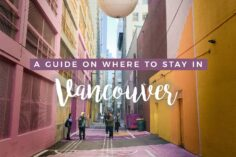 Where to Stay in Vancouver: A Complete Neighborhood Guide
